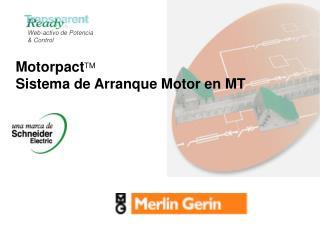 Motorpact TM  Sistema de Arranque Motor en MT