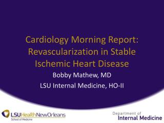 Cardiology Morning  Report: Revascularization in Stable Ischemic Heart Disease