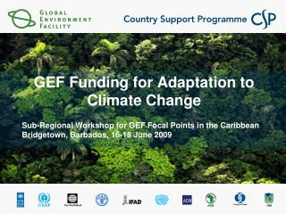 GEF Funding for Adaptation to Climate Change