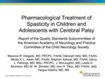 Pharmacological Treatment of Spasticity in Children and Adolescents with Cerebral Palsy