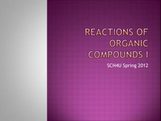 Reactions of Organic Compounds I