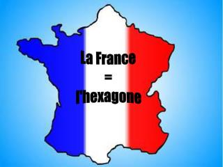 La France = l'hexagone