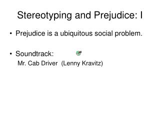 Stereotyping and Prejudice: I