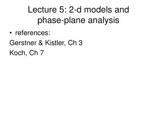 Lecture 5: 2-d models and  phase-plane analysis