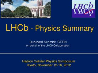Burkhard Schmidt, CERN  on behalf of the  LHCb  Collaboration