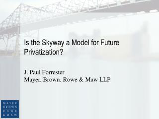 Is the Skyway a Model for Future Privatization?