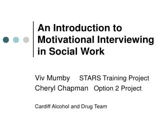 An Introduction to  Motivational Interviewing in Social Work
