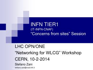 "INFN TIER1 (IT-INFN-CNAF) ""Concerns from sites"" Session"
