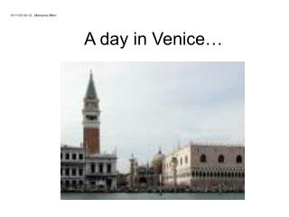 A day in Venice…