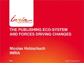THE PUBLISHING ECO-SYSTEM AND FORCES DRIVING CHANGES