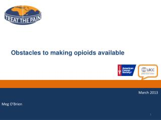 Obstacles to making opioids available