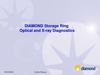 DIAMOND Storage Ring  Optical and X-ray Diagnostics