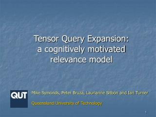 Tensor Query Expansion:   a cognitively motivated relevance model