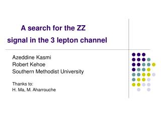 A search for the ZZ  signal in the 3 lepton channel