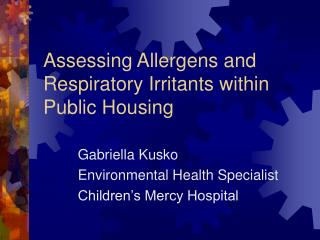 Assessing Allergens and Respiratory Irritants within Public Housing