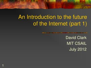 An Introduction to the future of the Internet (part 1)