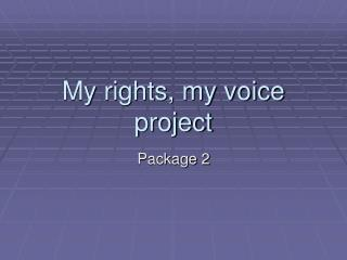 My rights, my voice project