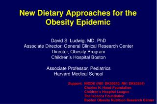 New Dietary Approaches for the  Obesity Epidemic