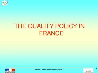 THE QUALITY POLICY IN FRANCE