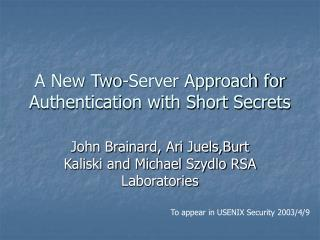 A New Two-Server Approach for Authentication with Short Secrets
