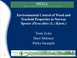 Environmental Control of Wood and Tracheid Properties in Norway Spruce ( Picea abies  (L.) Karst.)