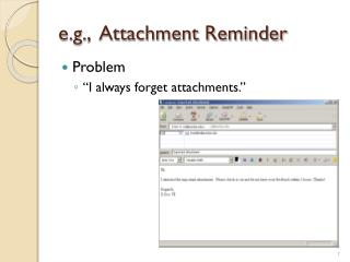 e.g.,  Attachment Reminder
