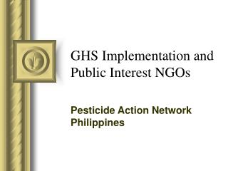 GHS Implementation and Public Interest NGOs