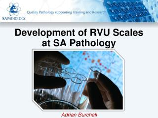 Development of RVU Scales  at SA Pathology
