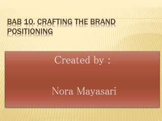 Bab 10. crafting the brand positioning