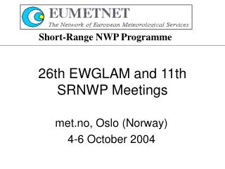 26th EWGLAM and 11th SRNWP Meetings