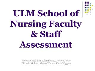 ULM School of Nursing Faculty  Staff Assessment