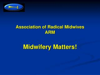Association of Radical Midwives ARM
