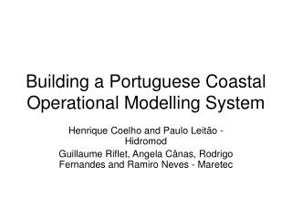 Building a Portuguese Coastal Operational Modelling System