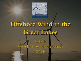Offshore Wind in the Great Lakes