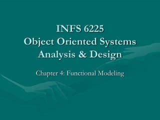 INFS 6225 Object Oriented Systems Analysis & Design