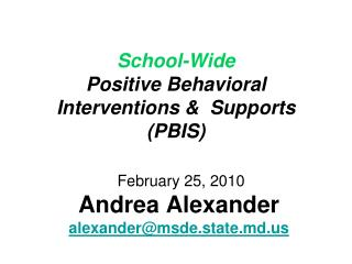 School-Wide  Positive Behavioral Interventions &  Supports (PBIS)