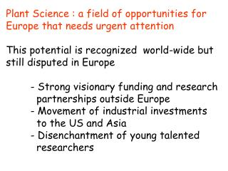 Plant Science : a field of opportunities for Europe that needs urgent attention
