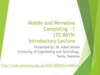 Mobile and Pervasive Computing - 1  (TE-8019) Introductory Lecture
