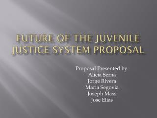 Future of the Juvenile justice system proposal