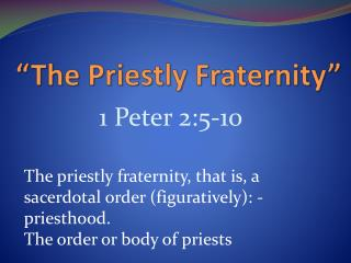 """The Priestly Fraternity"""