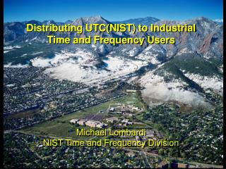 Distributing UTC(NIST) to Industrial Time and Frequency Users