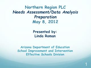 Northern Region PLC Needs Assessment/Data Analysis Preparation May 8, 2012