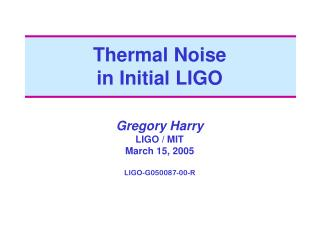 Thermal Noise  in Initial LIGO