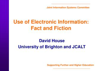 Use of Electronic Information:   Fact and Fiction
