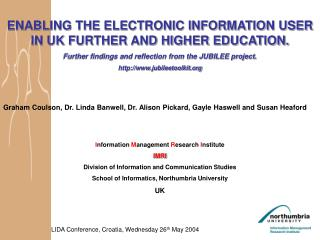 ENABLING THE ELECTRONIC INFORMATION USER IN UK FURTHER AND HIGHER EDUCATION.