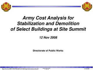 Army Cost Analysis for Stabilization and Demolition of Select Buildings at Site Summit 12 Nov 2008