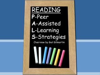 READING P -Peer  A -Assisted L -Learning S -Strategies