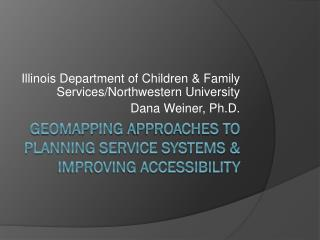 Geomapping Approaches to Planning Service Systems & Improving Accessibility