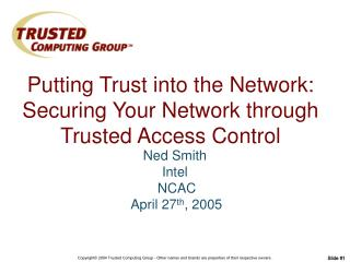 Putting Trust into the Network: Securing Your Network through Trusted Access Control