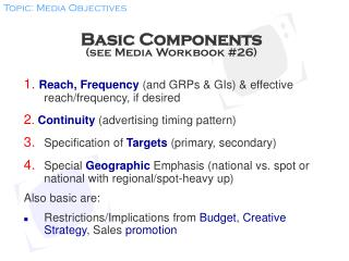 Basic Components (see Media Workbook #26)